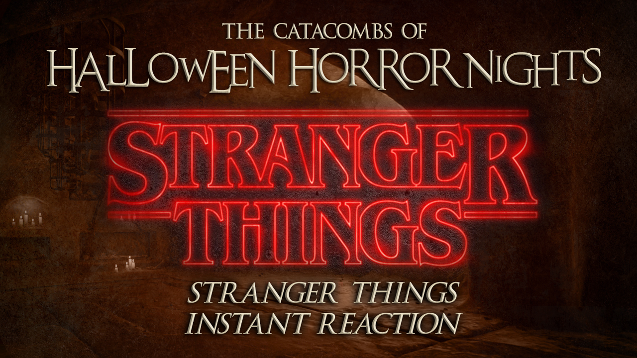 The Catacombs of Halloween Horror Nights – Stranger Things Instant Reaction