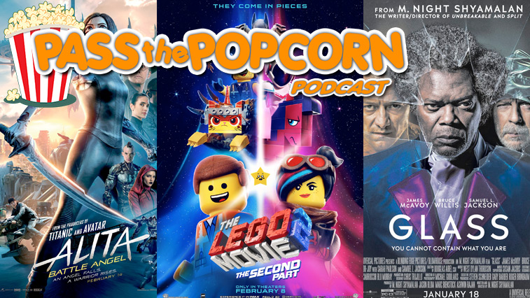 Pass the Popcorn – Alita, The Lego Movie 2, Glass and many more!